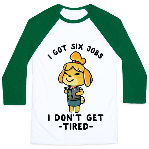 I Got Six Jobs Issabelle Baseball Tee
