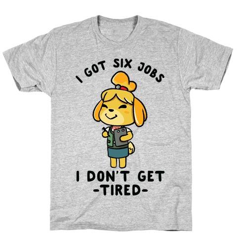 I Got Six Jobs Issabelle T-Shirt