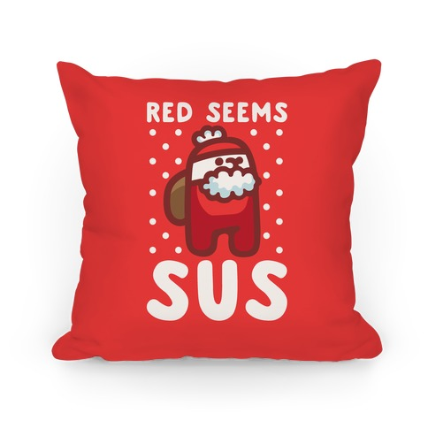 Red Seems Sus Santa Parody Pillow