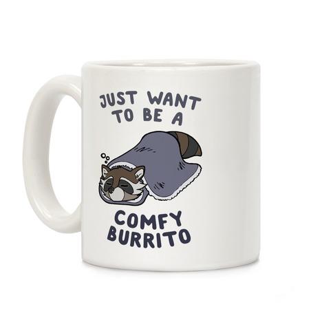 Just Want To Be A Comfy Raccoon Burrito Coffee Mug