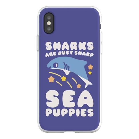 Sharks Are Just Sharp Sea Puppies Phone Flexi-Case