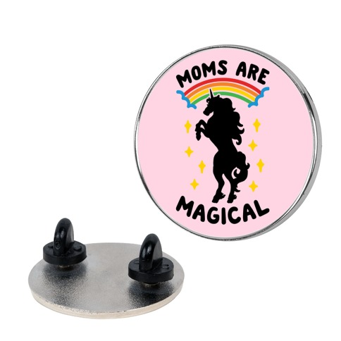 Moms Are Magical Pin