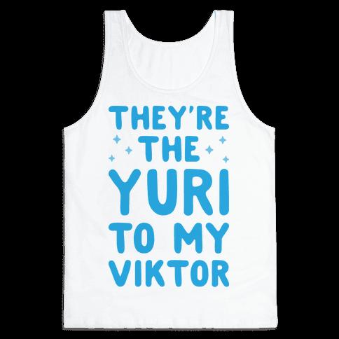 They're The Yuri To My Viktor  Tank Top