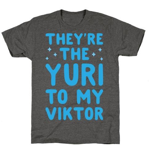 They're The Yuri To My Viktor T-Shirt