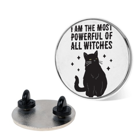 I Am The Most Powerful Of All Witches Salem Pin