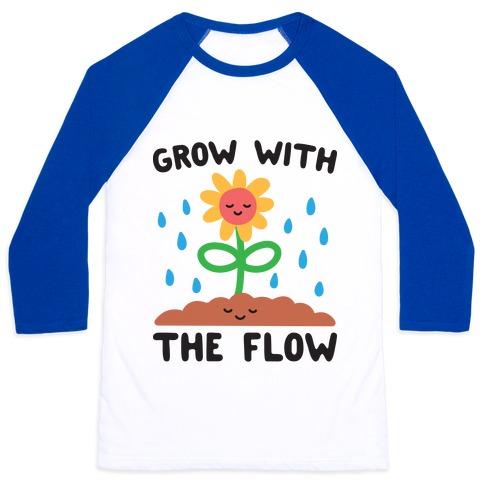 Grow With The Flow Baseball Tee
