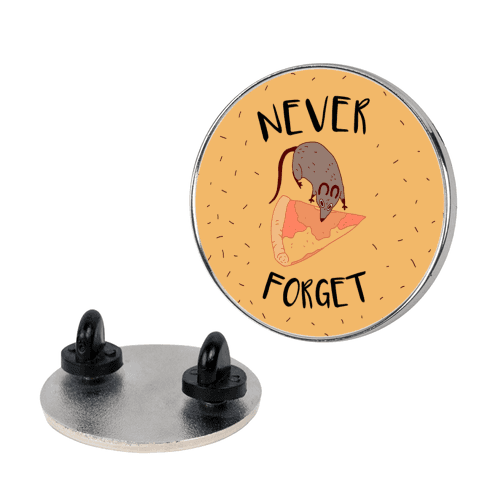 NEVER FORGET PIZZA RAT Pin