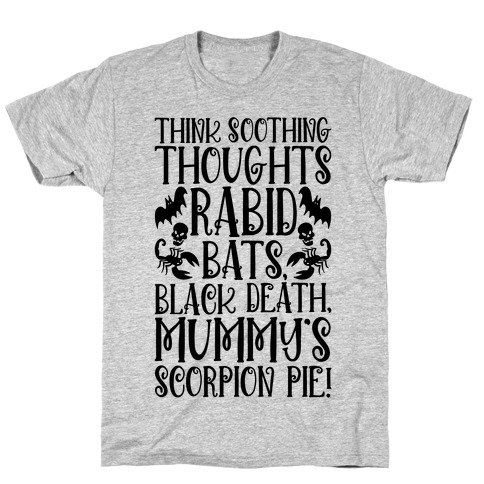 Think Soothing Thoughts Quote Parody T-Shirt