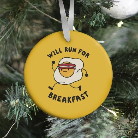 Will Run For Breakfast Ornament