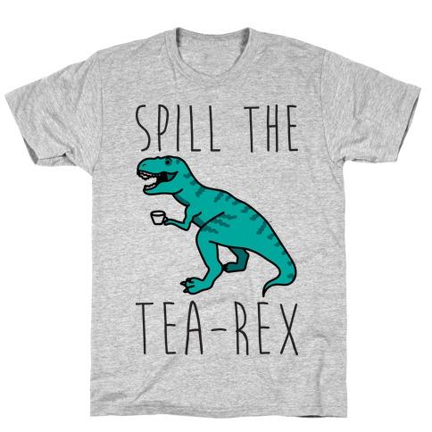 Spill The Tea-Rex T-Shirt