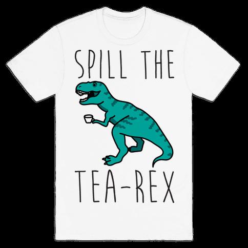 Spill The Tea-Rex Mens T-Shirt