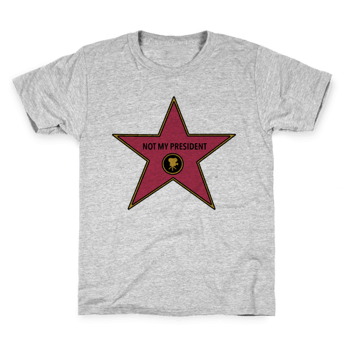 Not My President Hollywood Star Kids T-Shirt