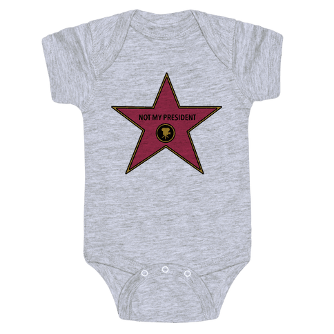 Not My President Hollywood Star Baby Onesy