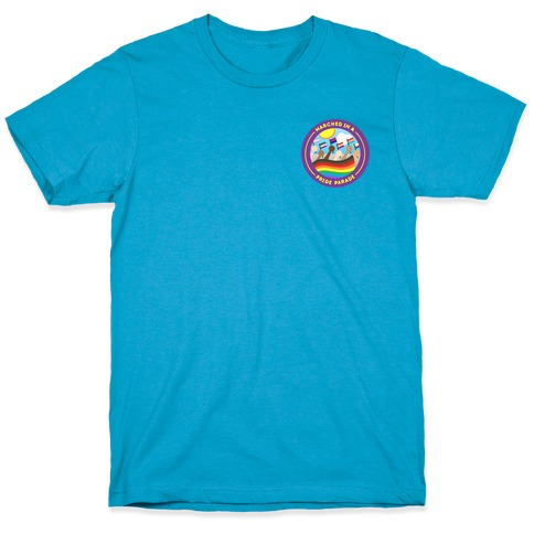 Marched In A Pride Parade Patch Version 2 T-Shirt