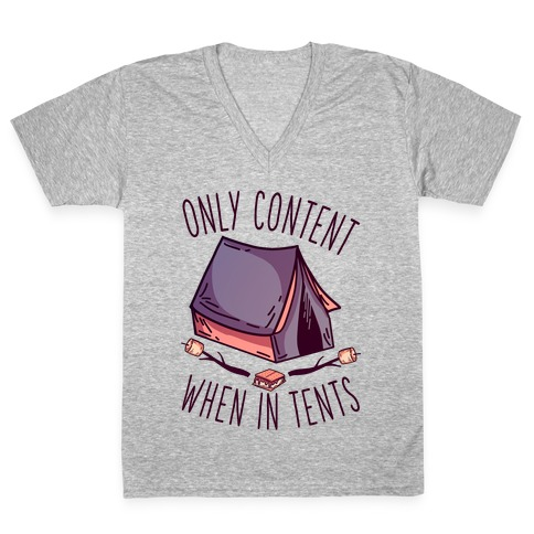 Only Content When in Tents V-Neck Tee Shirt