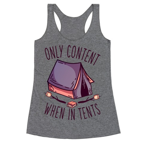 Only Content When in Tents Racerback Tank Top