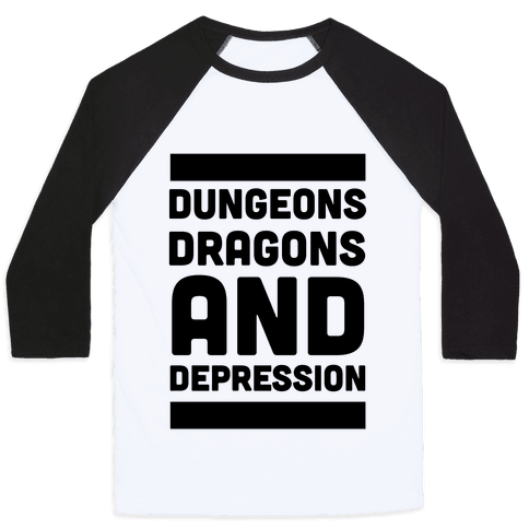 Dungeons, Dragons and Depression  Baseball Tee