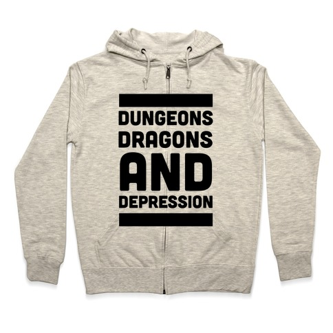 Dungeons, Dragons and Depression Zip Hoodie