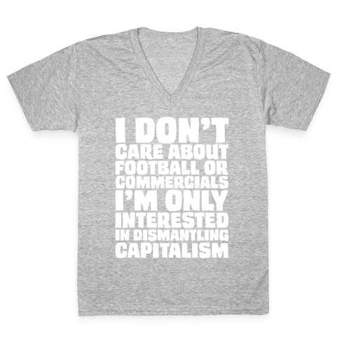 I Don't Care About Football or Commercials White Print V-Neck Tee Shirt