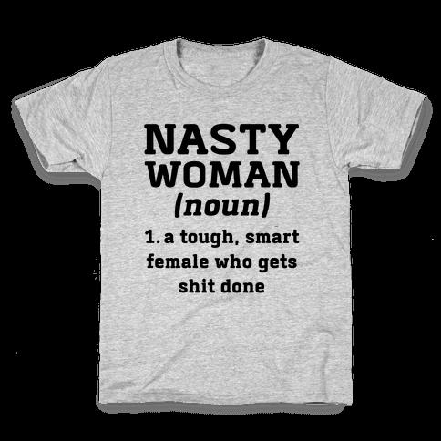 Nasty Woman Definition Kids T-Shirt