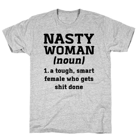 Nasty Woman Definition T-Shirt
