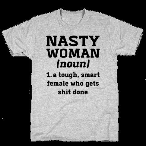 Nasty Woman Definition Mens T-Shirt