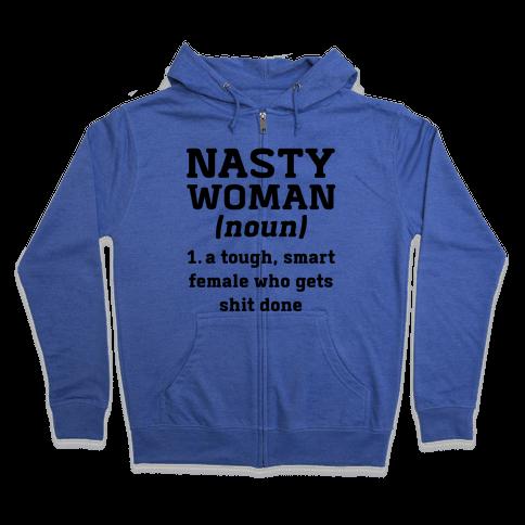 Nasty Woman Definition Zip Hoodie