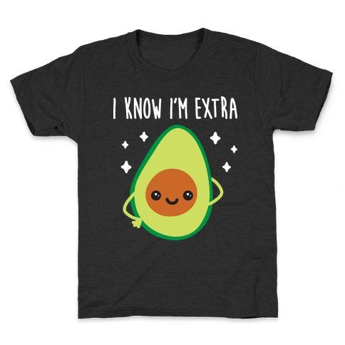 I Know I'm Extra Avocado Kids T-Shirt