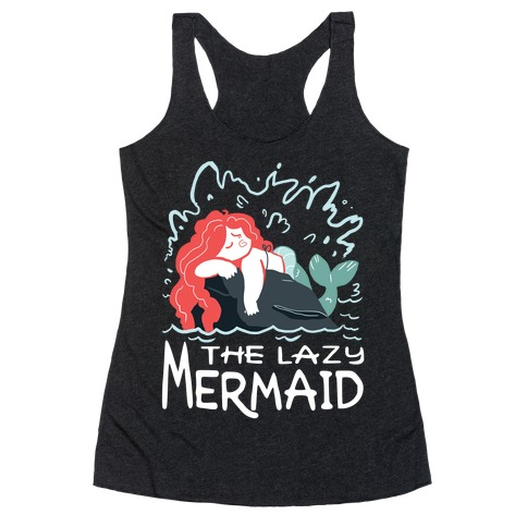The Lazy Mermaid Racerback Tank Top