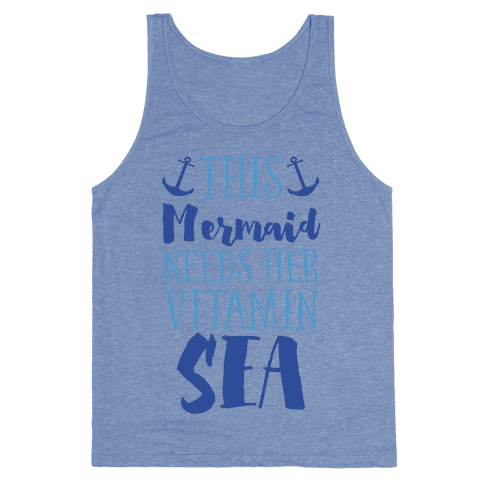 This Mermaid Needs Her Vitamin Sea Tank Top