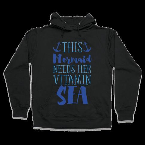 This Mermaid Needs Her Vitamin Sea Hooded Sweatshirt
