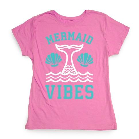 Mermaid Vibes Womens T-Shirt