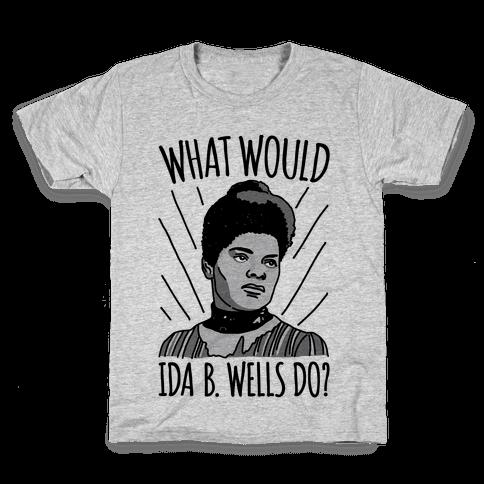What Would Ida B. Wells Do Kids T-Shirt