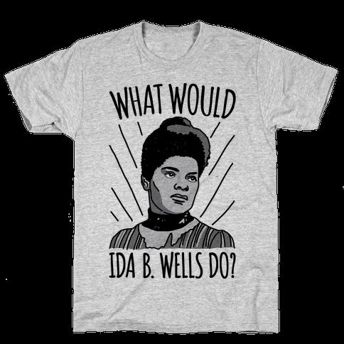 What Would Ida B. Wells Do Mens T-Shirt
