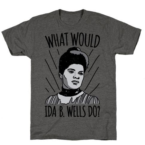 What Would Ida B. Wells Do T-Shirt