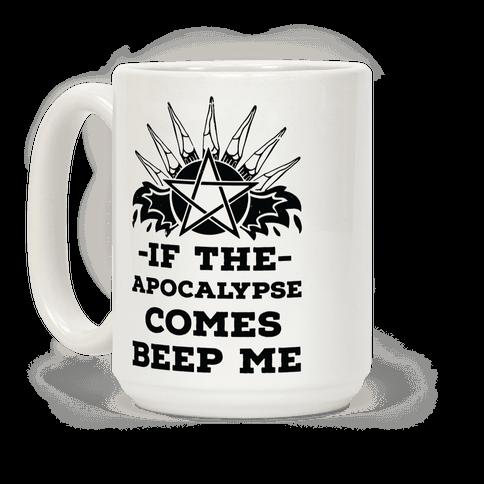 If the Apocalypse Comes Beep Me Coffee Mug