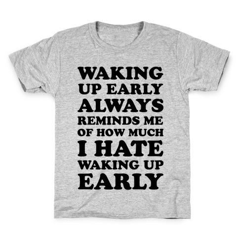 Waking Up Early Kids T-Shirt