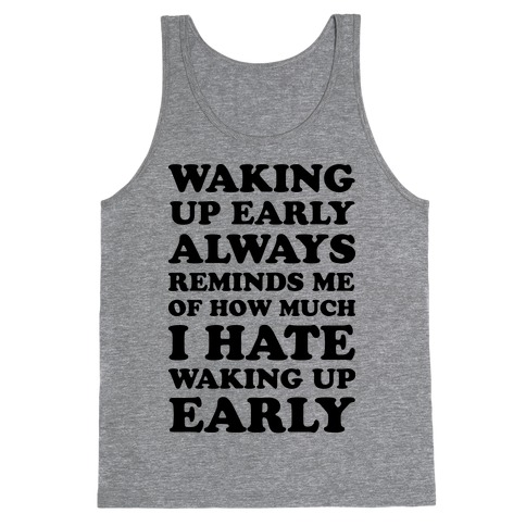Waking Up Early Tank Top