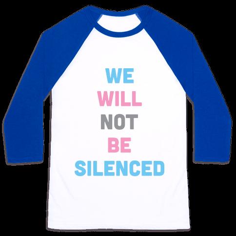 We Will Not Be Silenced (Transgender) Baseball Tee