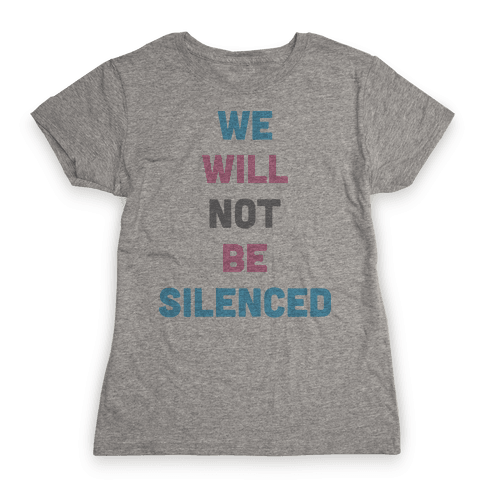 We Will Not Be Silenced (Transgender) Womens T-Shirt