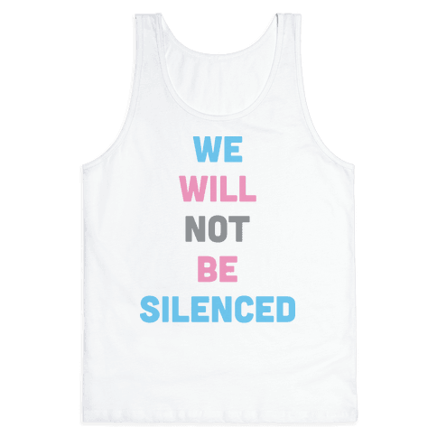 We Will Not Be Silenced (Transgender) Tank Top