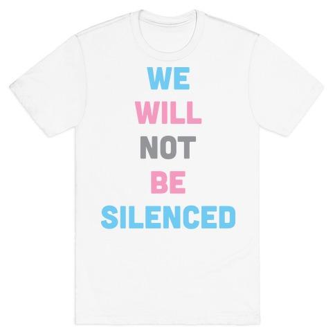 We Will Not Be Silenced (Transgender) Mens/Unisex T-Shirt