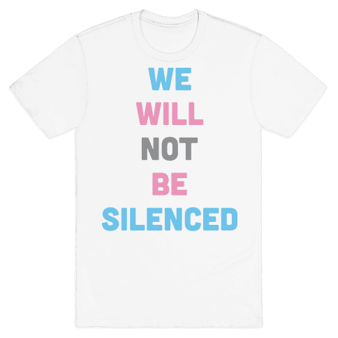 We Will Not Be Silenced (Transgender) Mens T-Shirt