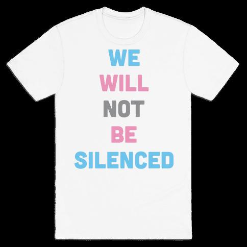 We Will Not Be Silenced (Transgender) Mens T-Shirt