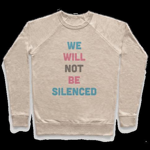 We Will Not Be Silenced (Transgender) Pullover