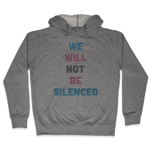 We Will Not Be Silenced (Transgender) Hooded Sweatshirt