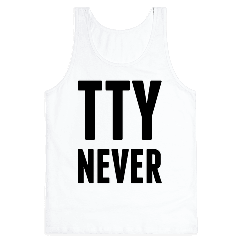 Talk to You Never (TTYNever) Tank Top