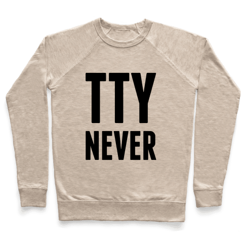 Talk to You Never (TTYNever) Pullover