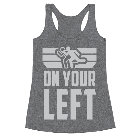 On Your Left Racerback Tank Top