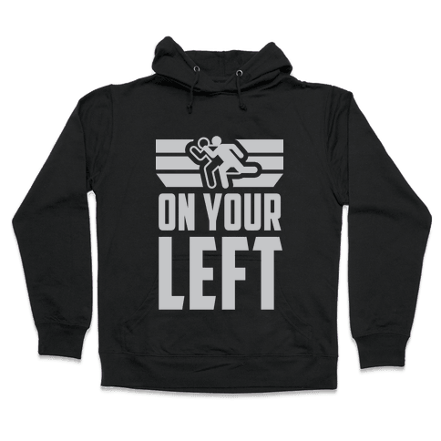 On Your Left Hooded Sweatshirt